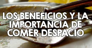 Los beneficios al comer despacio